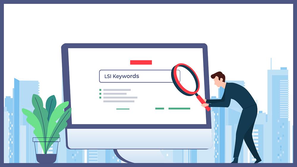 کلمات کلیدی LSI چیست و چطور در سئو از آن ها استفاده کنیم؟